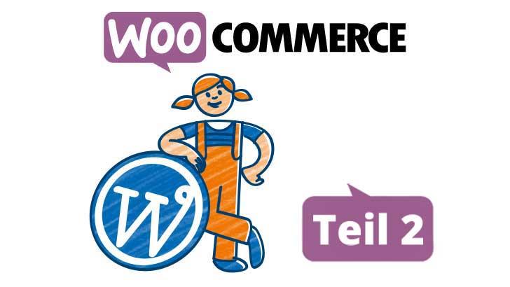 Einführung in WooCommerce Teil 2: Produkte einstellen & Design anpassen